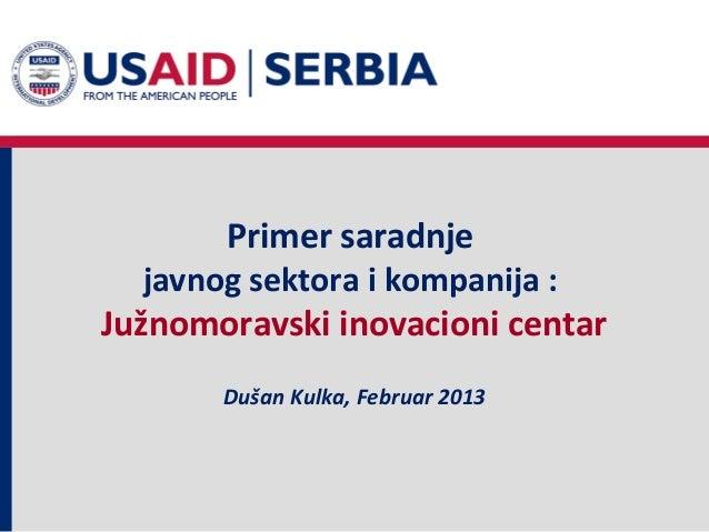 Primer saradnje javnog sektora i kompanija   juznomoravski inovacioni centar