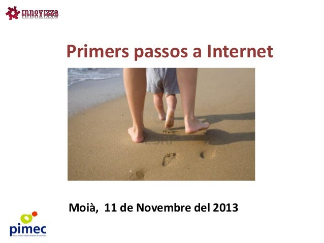 Primers passos a Internet  Moià, 11 de Novembre del 2013