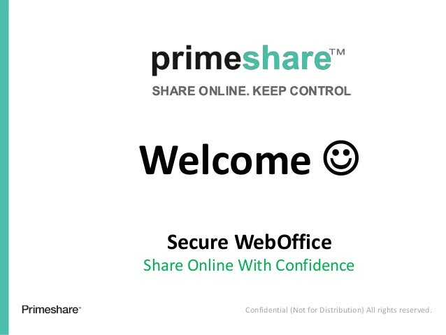 Confidential (Not for Distribution) All rights reserved. Secure WebOffice Share Online With Confidence Welcome 