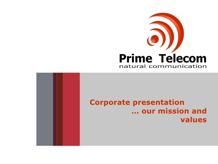 Corporate presentation  … our mission and values