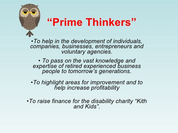 """""""Prime Thinkers""""  •To help in the development of individuals,  companies, businesses, entrepreneurs and              volun..."""