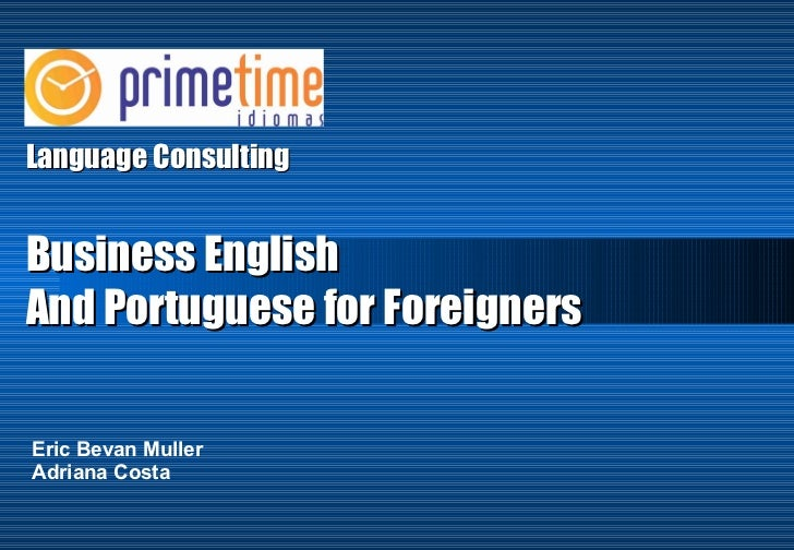 Language Consulting Eric Bevan Muller Adriana Costa Business English And Portuguese for Foreigners
