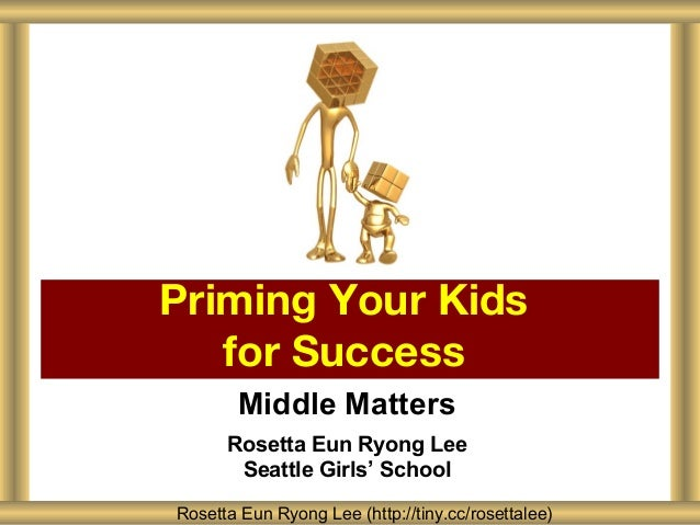 Middle Matters Priming Your Kids for Success 2012