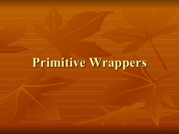 Primitive Wrappers