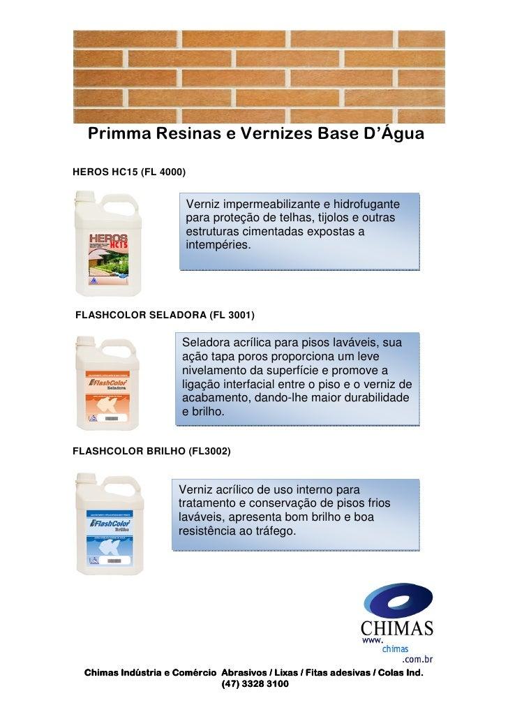 Primma Resinas e Vernizes Base D'ÁguaHEROS HC15 (FL 4000)                        Verniz impermeabilizante e hidrofugante  ...