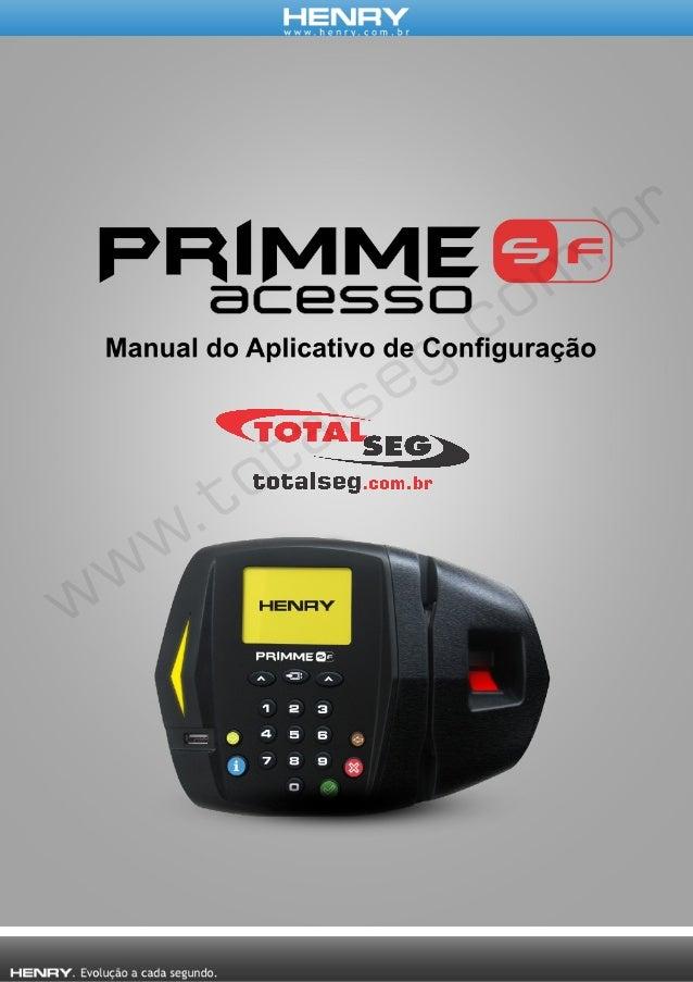INTRODUÇÃO Este manual visa explicar a utilização do software embarcado do equipamento Primme Super Fácil Acesso. De fácil...