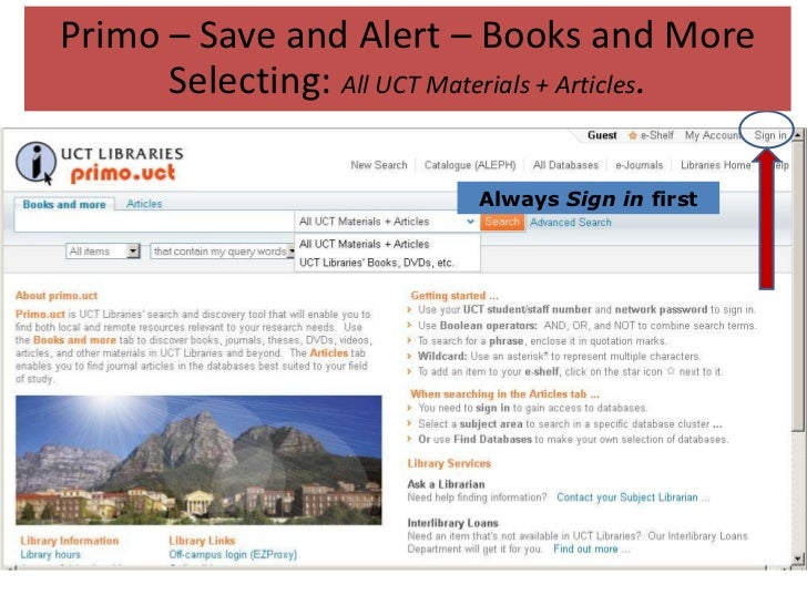 Primo – Save and Alert – Books and More      Selecting: All UCT Materials + Articles.                           Always Sig...