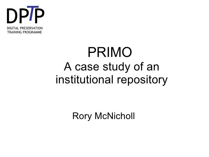 PRIMO  A case study of an institutional repository Rory McNicholl