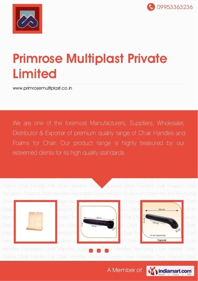 09953363236A Member ofPrimrose Multiplast PrivateLimitedwww.primrosemultiplast.co.inChair Foams Chair Handle Flat Chair Ha...