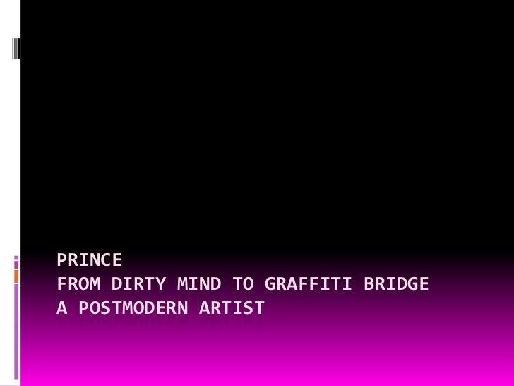 Prince from dirty mind to Graffiti bridgea postmodern artist<br />