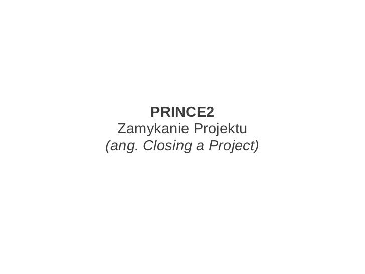PRINCE2 - Closing a Project