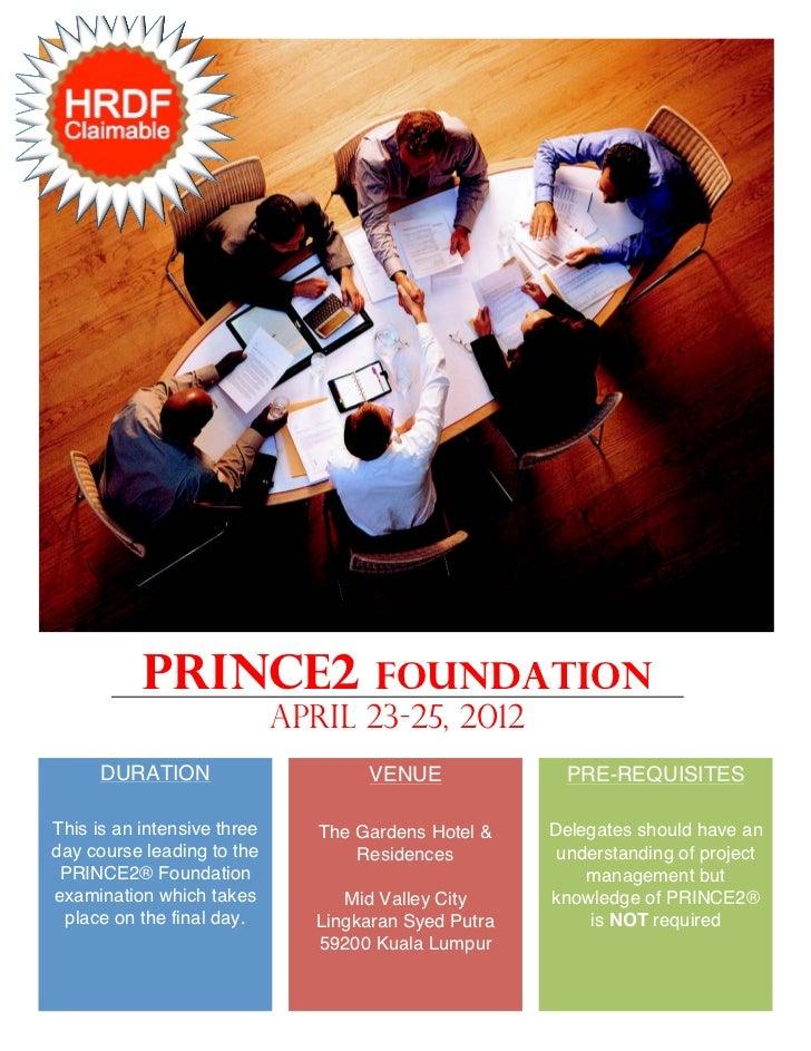 PRINCE2                    Foundation                             APRIL 23-25, 2012      DURATION                       VE...