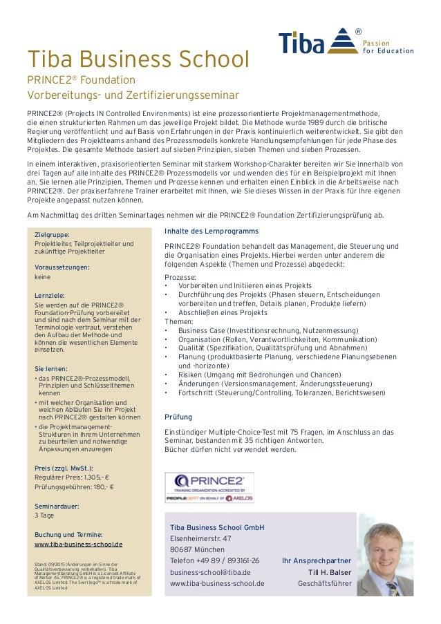 Tiba Business School PRINCE2® (Projects IN Controlled Environments) ist eine prozessorientierte Projektmanagementmethode, ...