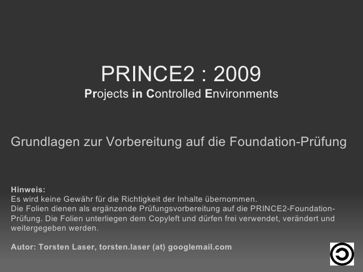 PRINCE2 : 2009                    Projects in Controlled Environments    Grundlagen zur Vorbereitung auf die Foundation-Pr...