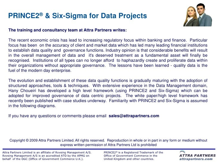 PRINCE2® & Six-Sigma for Data Projects    The training and consultancy team at Attra Partners writes:    The recent econom...