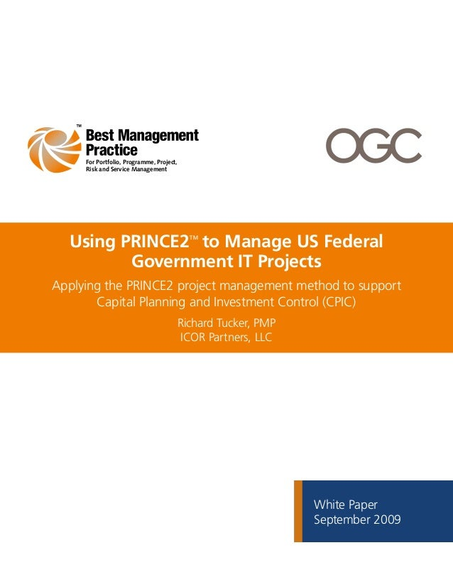 For Portfolio, Programme, Project,     Risk and Service Management  Using PRINCE2™ to Manage US Federal         Government...
