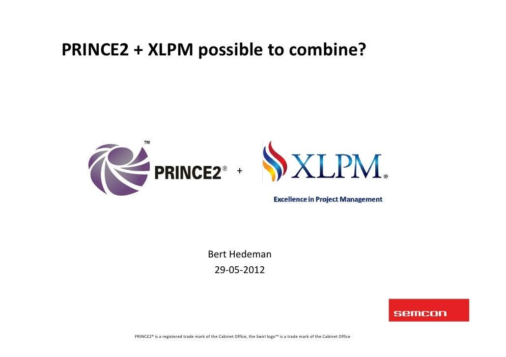 PRINCE2+XLPMpossibletocombine?                                                            +                          ...