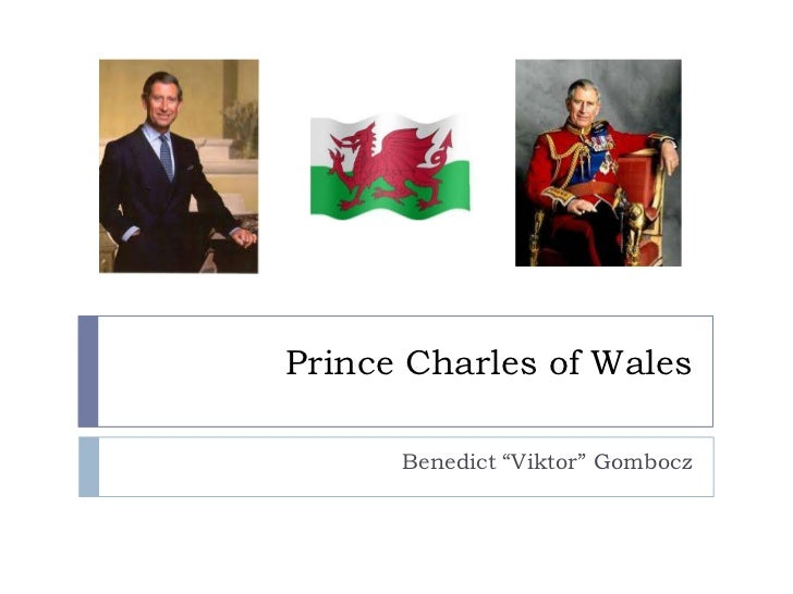 "Prince Charles of Wales      Benedict ""Viktor"" Gombocz"