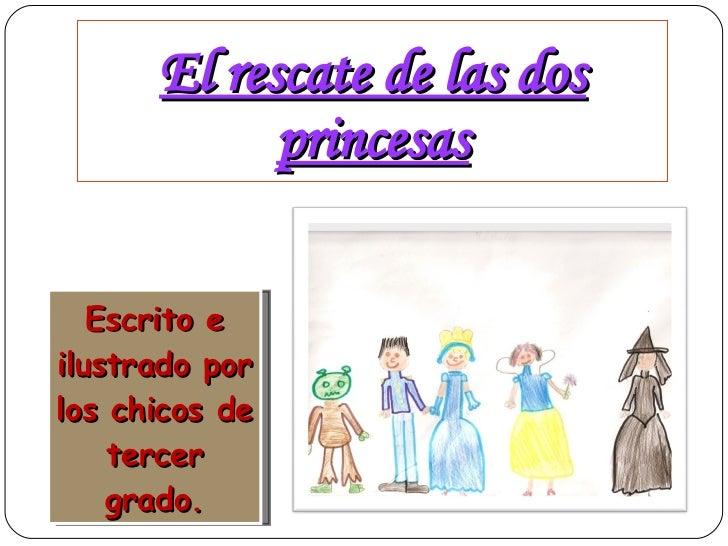EL RESCATE DE LAS PRINCESAS