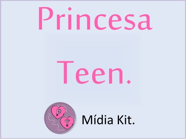 Princesa  Teen.  Mídia Kit.