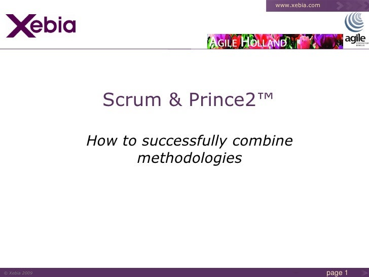 www.xebia.com                      Scrum & Prince2™                 How to successfully combine                      metho...