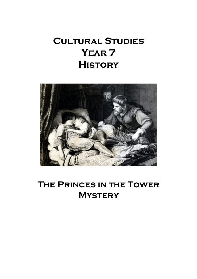 Cultural Studies Year 7 History The Princes in the Tower Mystery
