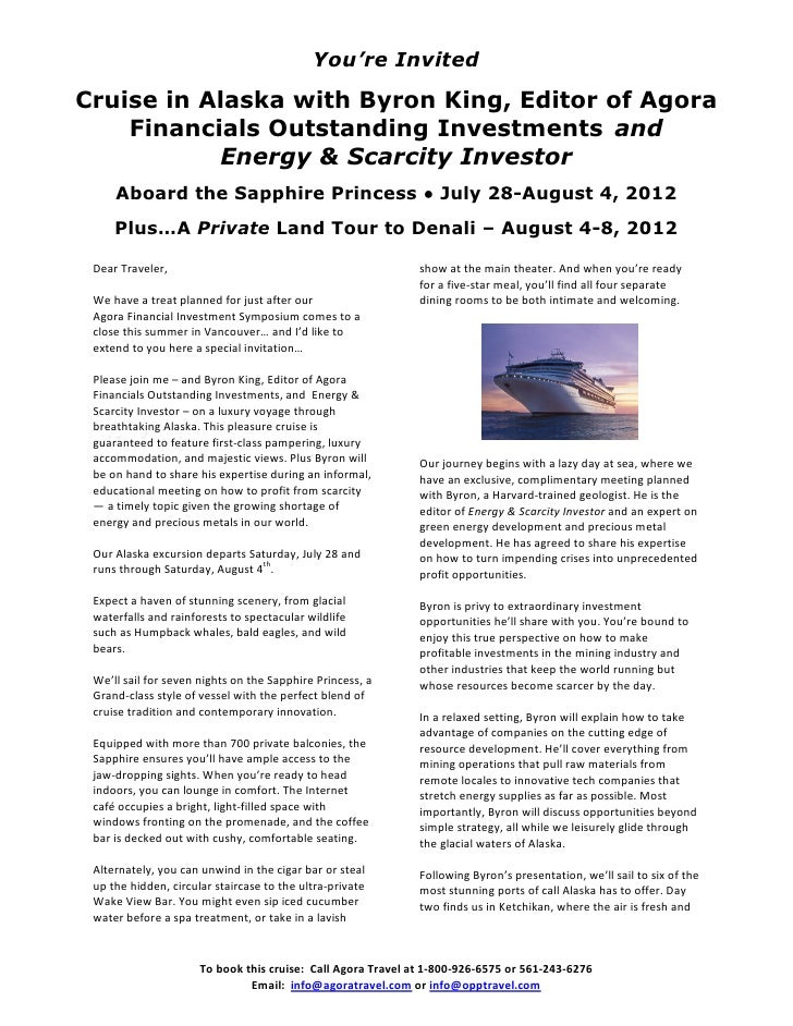You're InvitedCruise in Alaska with Byron King, Editor of Agora    Financials Outstanding Investments and           Energy...