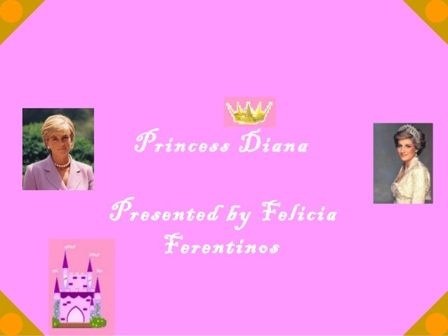 Princess DianaPresented by FeliciaFerentinos