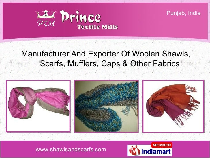 <ul><li>Manufacturer And Exporter Of Woolen Shawls, Scarfs, Mufflers, Caps & Other Fabrics </li></ul>