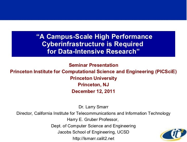 """"""" A Campus-Scale High Performance Cyberinfrastructure is Required  for Data-Intensive Research"""" Seminar Presentation Princ..."""