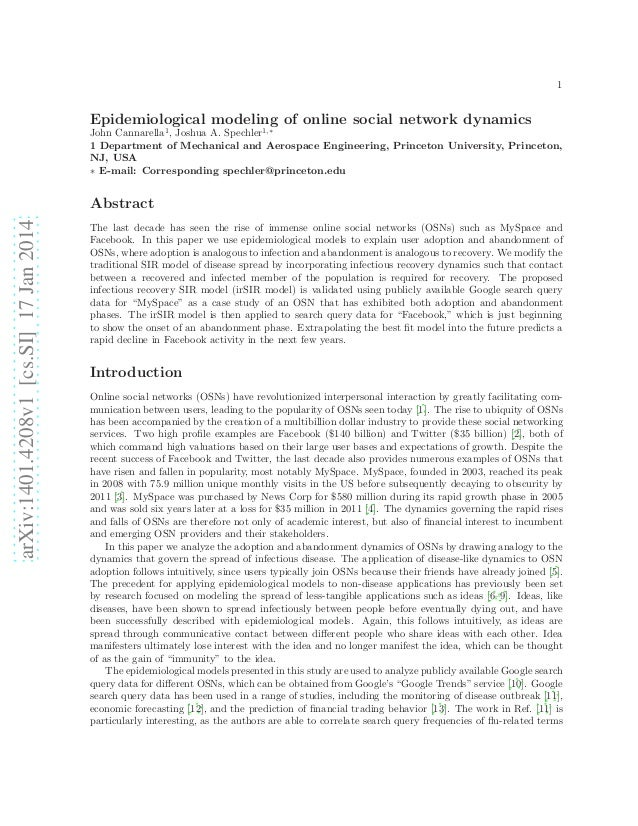 1  Epidemiological modeling of online social network dynamics John Cannarella1 , Joshua A. Spechler1,∗ 1 Department of Mec...