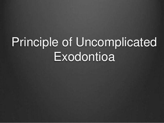 Principle of Uncomplicated Exodontioa