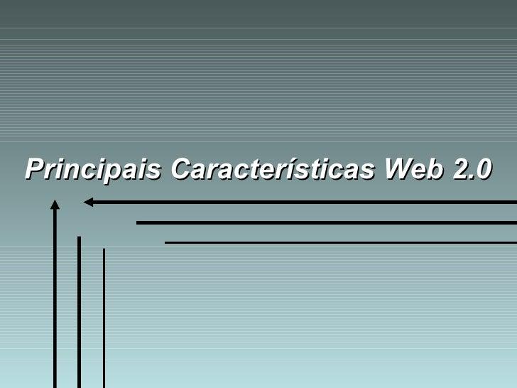 Principais Características Web 2.0