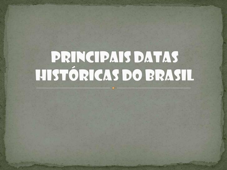 Principais Datas Históricas do Brasil<br />