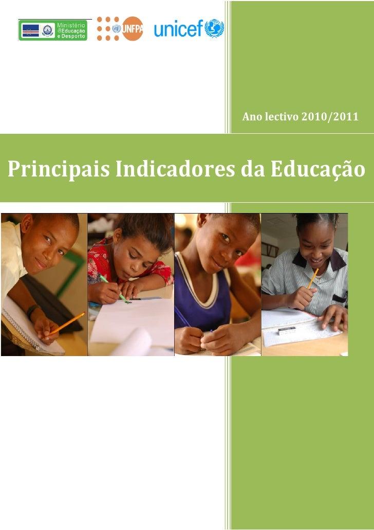 Ano lectivo 2010/2011Principais Indicadores da Educação