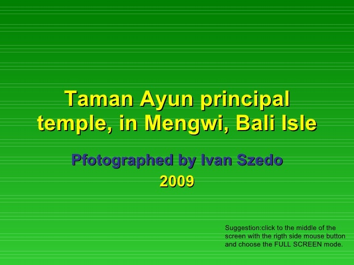 Taman Ayun principal temple, in Mengwi, Bali Isle Pfotographed by Ivan Szedo 2009 Suggestion:click to the middle of the sc...