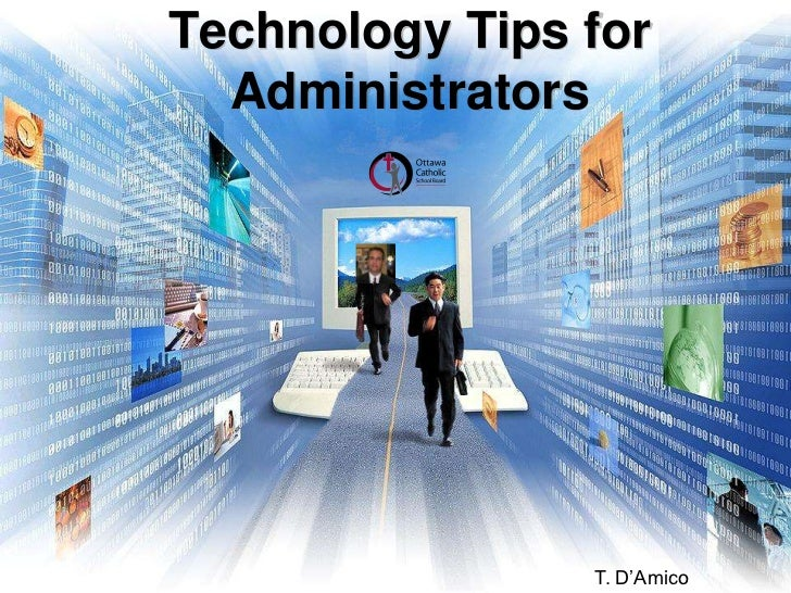 Technology Tips for Administrators<br />T. D'Amico<br />