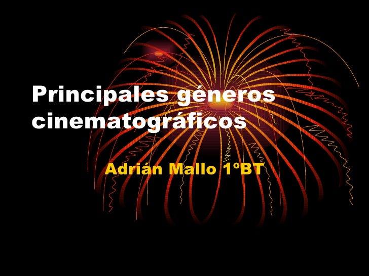 Principales géneros cinematográficos Adrián Mallo 1ºBT