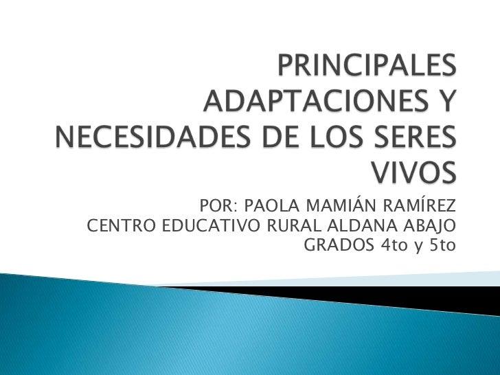 POR: PAOLA MAMIÁN RAMÍREZCENTRO EDUCATIVO RURAL ALDANA ABAJO                     GRADOS 4to y 5to