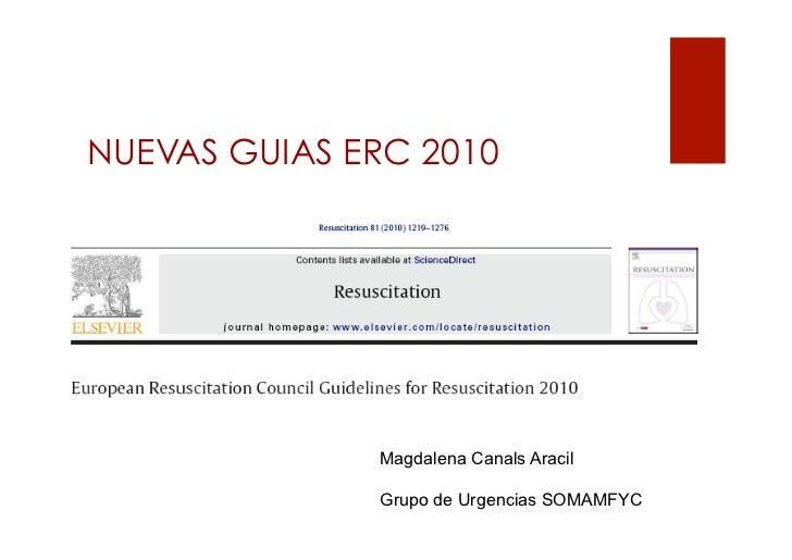 NUEVAS GUIAS ERC 2010              Magdalena Canals Aracil              Grupo de Urgencias SOMAMFYC