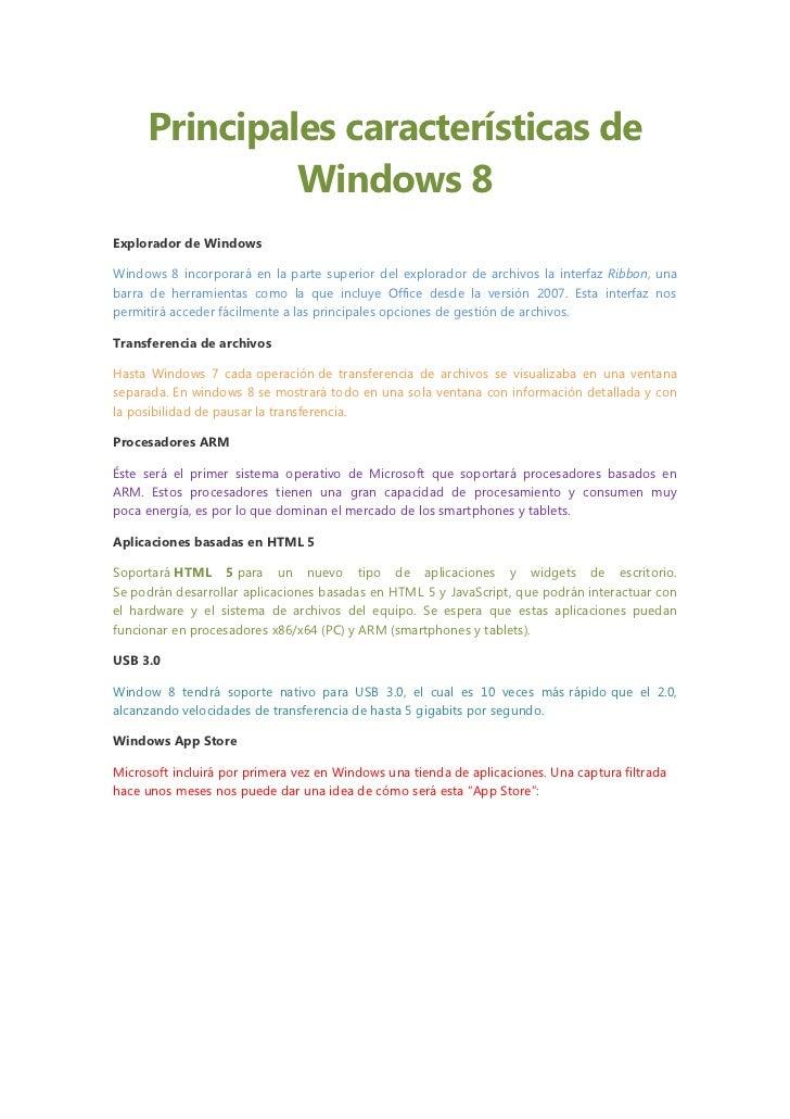 Principales características de              Windows 8Explorador de WindowsWindows 8 incorporará en la parte superior del e...