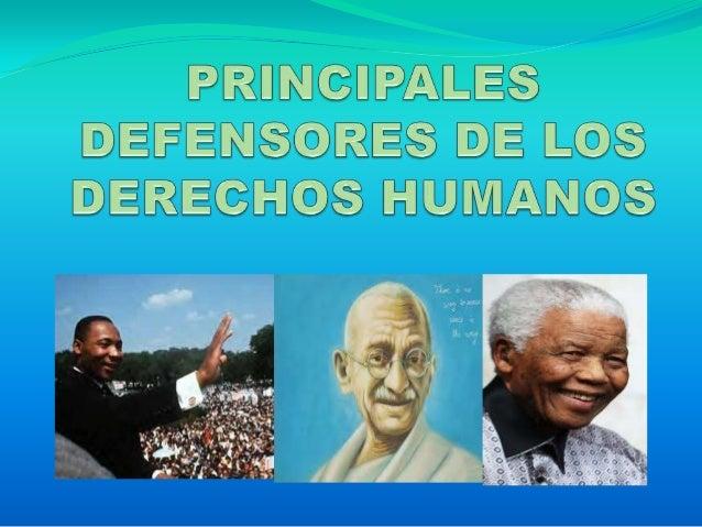 Principales defensores de los derechos humanos