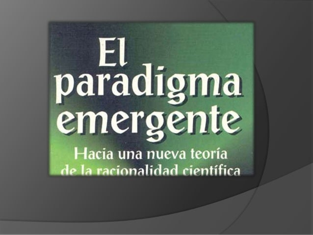 Principales puntos de los paradigmas emergentes