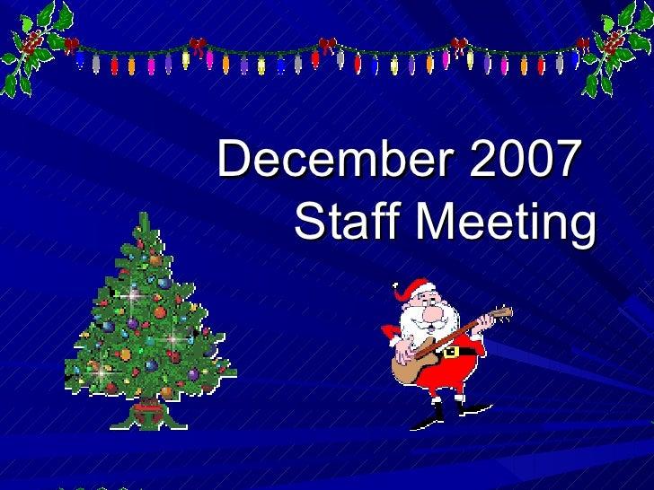 December 2007  Staff Meeting