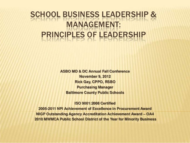 SCHOOL BUSINESS LEADERSHIP &        MANAGEMENT:  PRINCIPLES OF LEADERSHIP              ASBO MD & DC Annual Fall Conference...