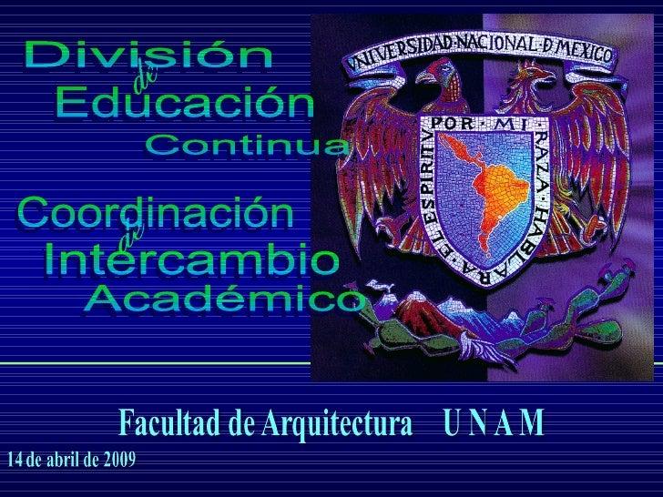 de de División  Coordinación  Educación  Continua Intercambio  Académico