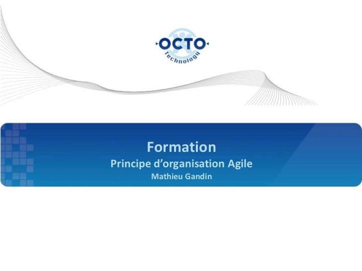 FormationPrincipe d'organisation Agile        Mathieu Gandin