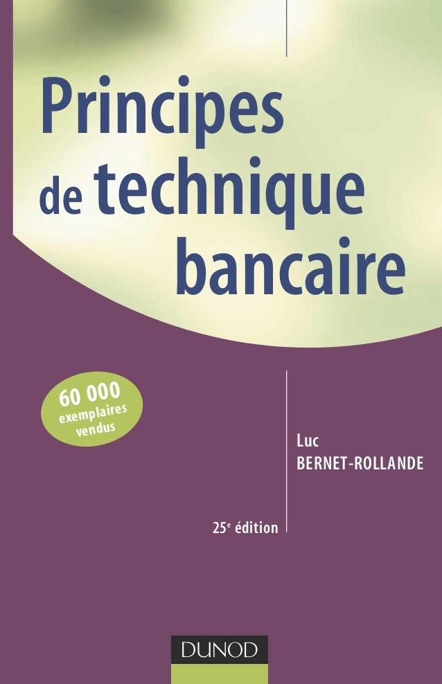 Principes de technique bancaire 25e édition Luc BERNET-ROLLANDE 60 000 exemplaires vendus