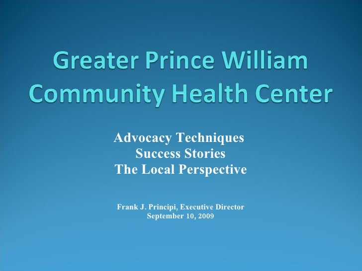 Greater Prince William Community Health Center: Advocacy Techniques, Success Stories and the Local Perspective