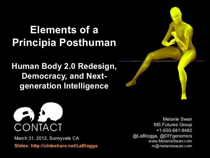 Elements of aPrincipia PosthumanHuman Body 2.0 Redesign,  Democracy, and Next- generation Intelligence                    ...